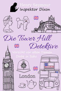 Die Tower Hill Detektive von Seymour,  Henry