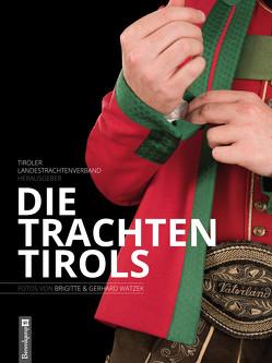 Die Trachten Tirols von Tiroler Landestrachtenverband