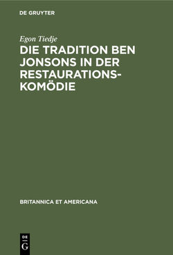 Die Tradition Ben Jonsons in der Restaurationskomödie von Tiedje,  Egon