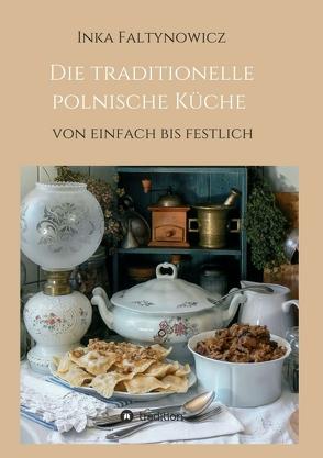 Die traditionelle polnische Küche von Faltynowicz,  Inka