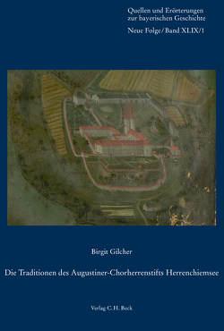 Die Traditionen des Augustiner-Chorherrenstifts Herrenchiemsee von Gilcher,  Birgit