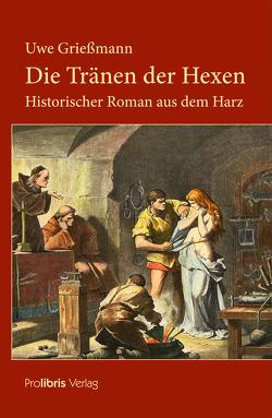 Die Tränen der Hexen von Griessmann,  Uwe
