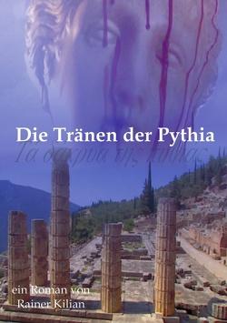 Die Tränen der Pythia von Kilian,  Rainer
