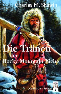 Die Tränen der Rocky Mountain Eiche von Rodriguez,  Alfredo, Shawin,  Charles M.