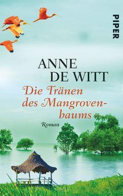 Die Tränen des Mangrovenbaums von Witt,  Anne de