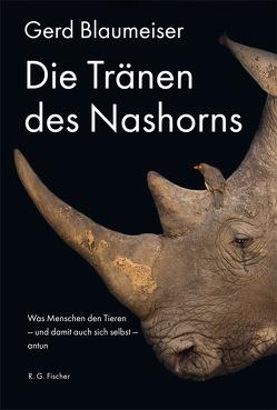 Die Tränen des Nashorns von Blaumeiser,  Gerd