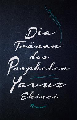 Die Tränen des Propheten von Ekinci,  Yavuz, Kontny,  Oliver