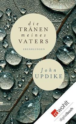 Die Tränen meines Vaters von Carlsson,  Maria, Updike,  John