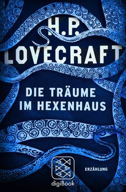Die Träume im Hexenhaus von Lovecraft,  H. P., Pechmann,  Alexander