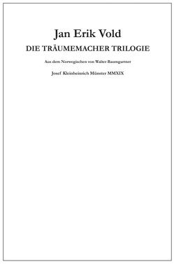 Die Träumemacher Trilogie von Baumgartner,  Walter, Vold,  Jan Erik