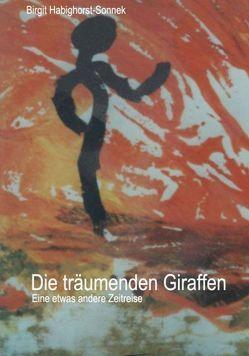 Die träumenden Giraffen von Habighorst-Sonnek,  Birgit