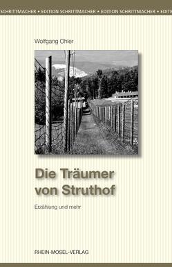 Die Träumer von Struthof von Ohler,  Wolfgang
