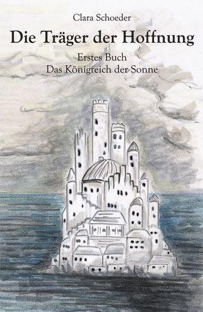 Die Träger der Hoffnung Erstes Buch von Lange,  Philip, Schoeder,  Clara