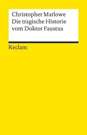Die tragische Historie vom Doktor Faustus von Marlowe,  Christopher, Seebass,  Adolf