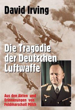 Die Tragödie der deutschen Luftwaffe von Irving,  David