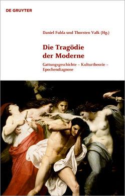 Die Tragödie der Moderne von Fulda,  Daniel, Valk,  Thorsten