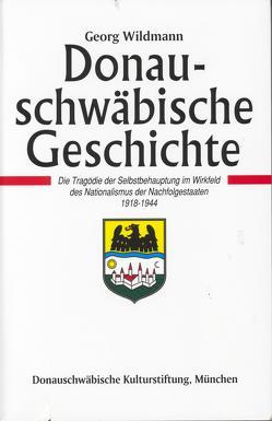 Die Tragödie der Selbstbehauptung im Wirkfeld des Nationalismus der Nachfolgestaaten 1918-1944 von Wildmann,  Georg