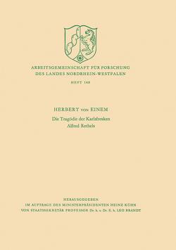 Die Tragödie der Karlsfresken Alfred Rethels von Einem,  Herbert von