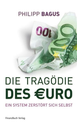 Die Tragödie des Euro von Bagus,  Philipp