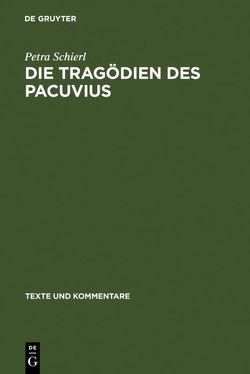 Die Tragödien des Pacuvius von Schierl,  Petra
