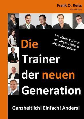 Die Trainer der neuen Generation von Bonau,  Guido, Hensel,  Maik, Jörn,  Gereon, Krane,  Hubert, Lindinger,  Daniel, Reiss,  Frank, Reiss,  Frank O., Ritter,  Frank, Scharnweber,  Denys, Seifert,  Katja
