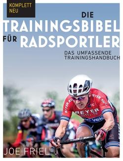 Die Trainingsbibel für Radsportler von Bentkämper,  Olaf, Friel,  Joe