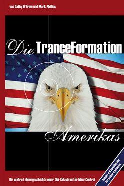 Die TranceFormation Amerikas von Kirschner,  Thomas, O'Brien,  Cathy, Phillips,  Mark
