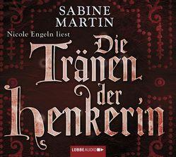 Die Tränen der Henkerin von Engeln,  Nicole, Martin,  Sabine