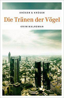 Die Tränen der Vögel von Krüger,  Jonas Torsten, Krüger,  Uwe