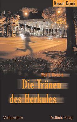 Die Tränen des Herkules von Dietrich,  Wolf S.