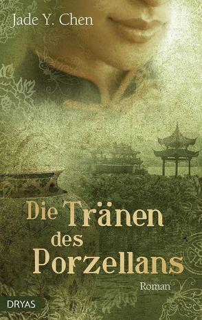 Die Tränen des Porzellans von Chen,  Jade Y., Schneider,  Ilka
