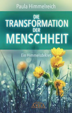 DIE TRANSFORMATION DER MENSCHHEIT von Himmelreich,  Paula