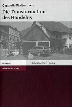 Die Transformation des Handelns von Pfaffenbach,  Carmella