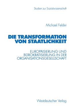 Die Transformation von Staatlichkeit von Felder,  Michael