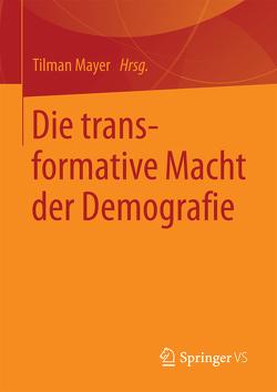Die transformative Macht der Demografie von Mayer,  Tilman