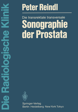Die transrektale transversale Sonographie der Prostata von Reindl,  Peter