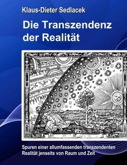 Die Transzendenz der Realität von Sedlacek,  Klaus-Dieter