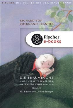 Die Traumbuche und andere Träumereien an französischen Kaminen von Spreckelsen,  Tilmann, Volkmann-Leander,  Richard von, Zwerger,  Lisbeth