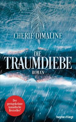 Die Traumdiebe von Dimaline,  Cherie, Lemke,  Stefanie Frida