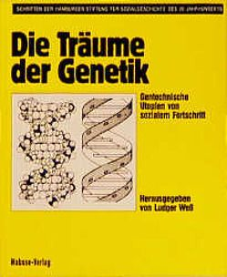 Die Träume der Genetik von Wess,  Ludger