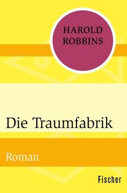 Die Traumfabrik von Pröhl,  Gertrud, Robbins,  Harold