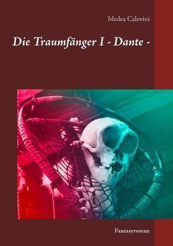 Die Traumfänger I – Dante – von Calovini,  Medea