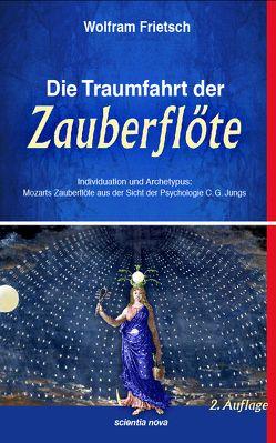 Die Traumfahrt der Zauberflöte von Frietsch,  Wolfram