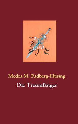 Die Traumfänger von Padberg-Hüsing,  Medea M.