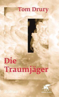 Die Traumjäger von Drury,  Tom, Falkner,  Gerhard, Matocza,  Nora