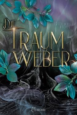Die Traumweber von Ascher,  Edith Maria
