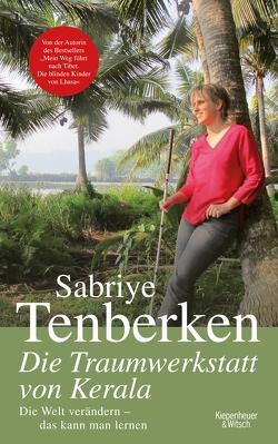 Die Traumwerkstatt von Kerala von Tenberken,  Sabriye