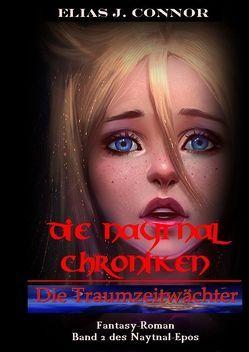 Die Naytnal Chroniken / Die Traumzeitwächter von Connor,  Elias J.