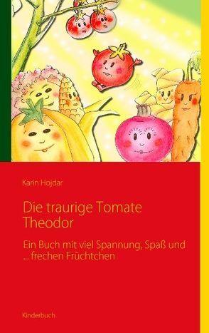 Die traurige Tomate Theodor von Hojdar,  Karin