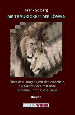 Die Traurigkeit der Löwen von Solberg,  Frank